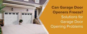 Solutions for garage door opening problems
