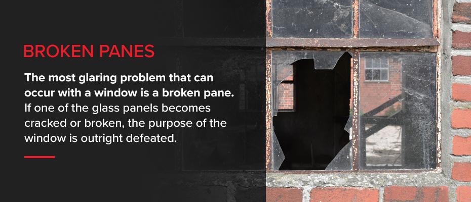 The most glaring window problem is broken panes