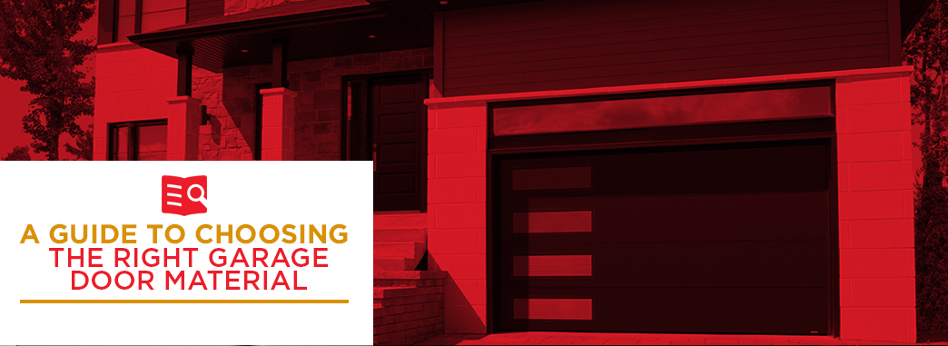 choosing the right garage door material