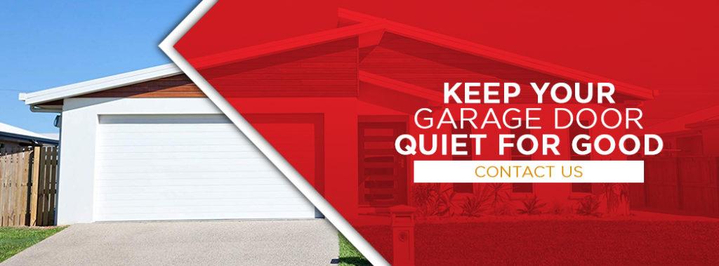 Keep your garage door quiet for good